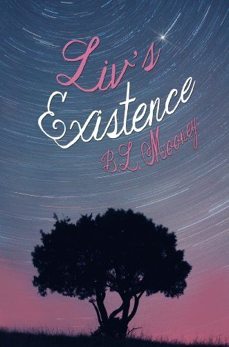 **FREE AT POSTING**  Liv's Existence (Liv Series) by B.L. Mooney, http://www.amazon.com/dp/B00ID6YLI0/?tag=fameforever-20
