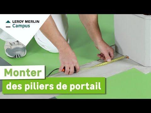 Comment Monter Des Piliers De Portail Leroy Merlin Youtube Pilier Portail Portail Pilier