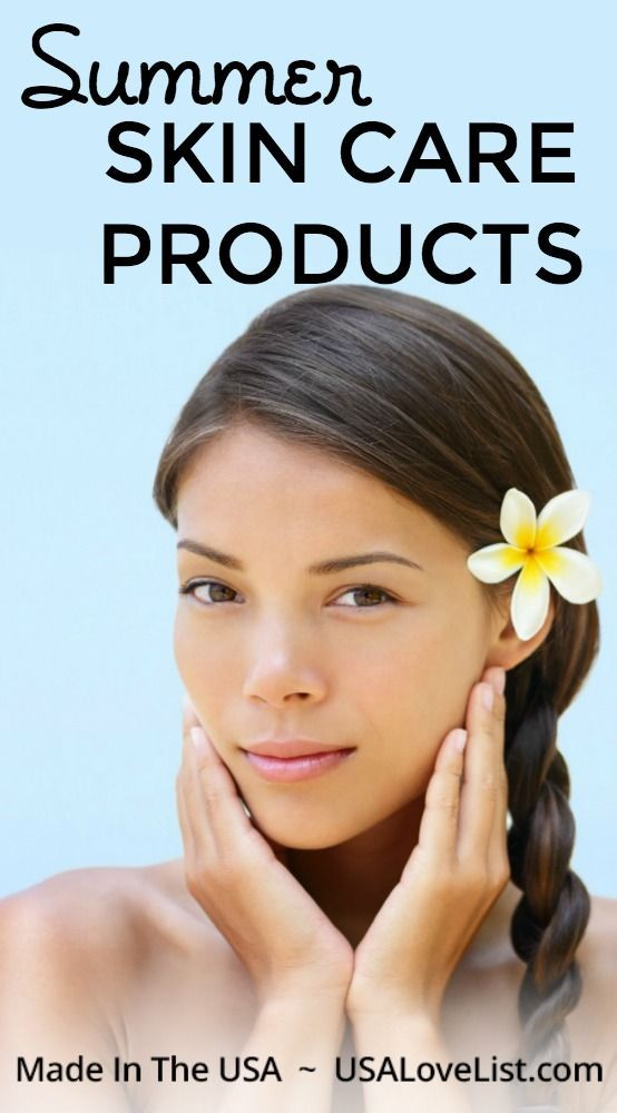 Summer Skin Care Products For Your Body All Made In The Usa Usa Love List Summer Skincare Summer Skin Best Beauty Tips
