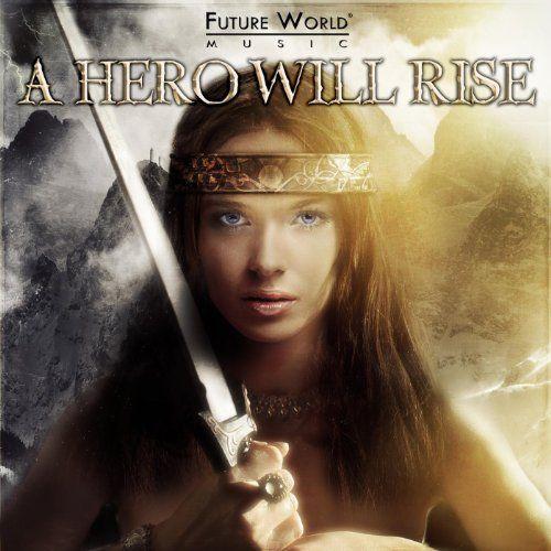 A Hero Will Rise Future World Music | Format: MP3 Music, http://www.amazon.com/gp/product/B00AZH2I9E/ref=cm_sw_r_pi_alp_FBubrb1BWKS5Y