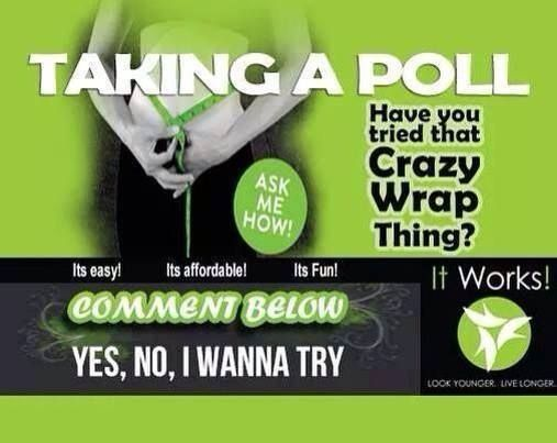 Have you tried that crazy wrap thing? Results in as little as 45 minutes! Elysia Martinez www.elysia18.itworkseu.com xxx