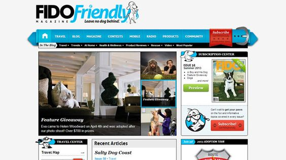 Fido Friendly - Yet another quality dog magazine blog with tons of info. They even cover traveling with your dog.