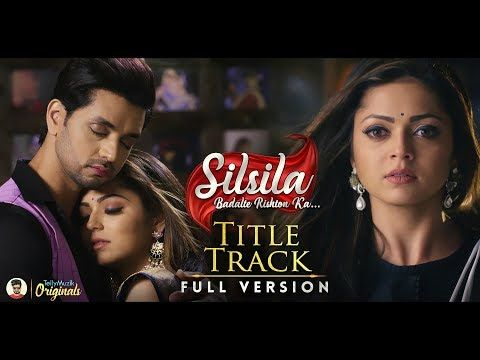 Silsila Badalte Rishton Ka Title Track Full Song Duet Version Drashti Dhami Shakti Arora Youtube Bollywood Songs Songs Drashti Dhami
