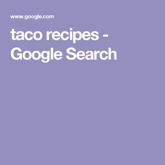 taco recipes - Google Search