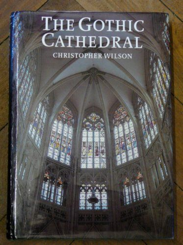 The Gothic Cathedral by Christopher Wilson, http://www.amazon.com/dp/0500341052/ref=cm_sw_r_pi_dp_xtAKrb198SGD3