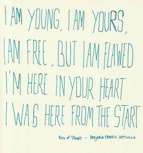 I was here from the start. <3 Benjamin Francis Leftwich