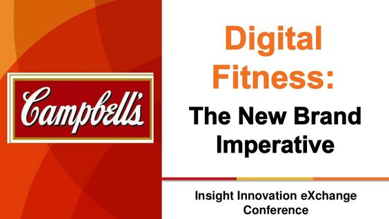 Digital Fitness: The New Brand Imperative by Charles Vila of Campbell's Soup Company