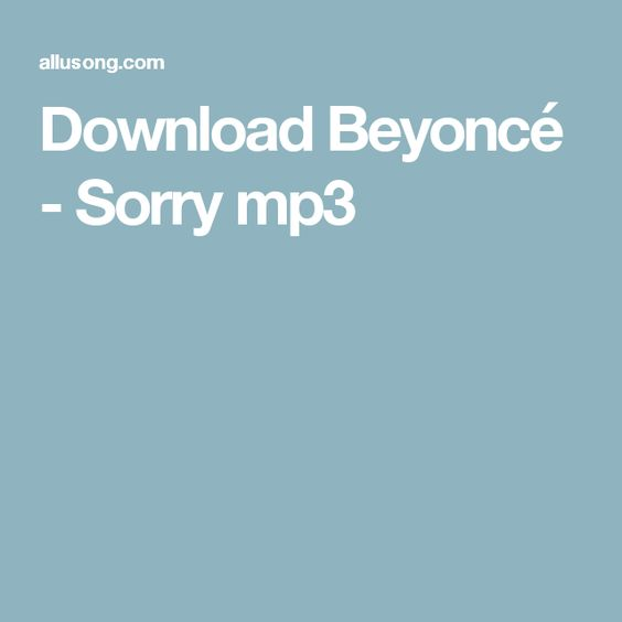 Download Beyoncé - Sorry mp3