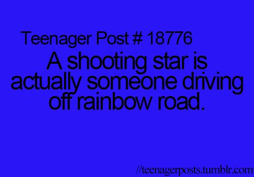 Haha!! So if you see a bunch all at once, it's because Im attempting to drive across Rainbow Road :D
