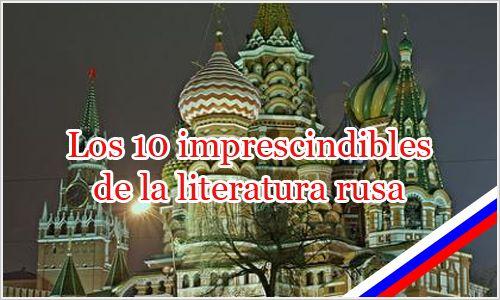 El Bibliófilo Enmascarado » Blog Archive » Los 10 imprescindibles de la literatura rusa