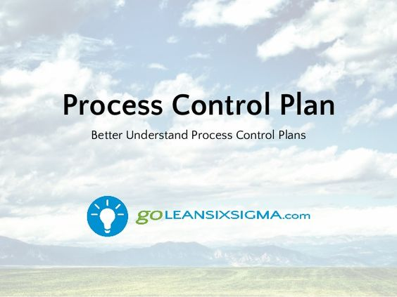 Lean Six Sigma Process Control Plan - GoLeanSixSigma Yellow - control plan