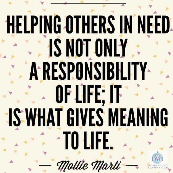 Quotes About Helping Others: Helping Others In Need Is Not Only A Responsibility Of