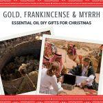 Gold, Frankincense and Myrrh, essential oil KIY Gifts for Christmas via ParadisePraises.com
