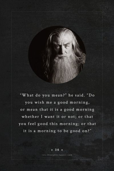 Good Morning Hobbit Quote: Your Brain, INTJ And Good Morning On Pinterest