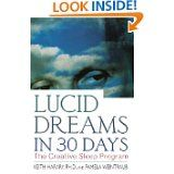 Lucid Dreams in 30 Days, Second Edition: The Creative Sleep Program by Keith Harary and Pamela Weintraub