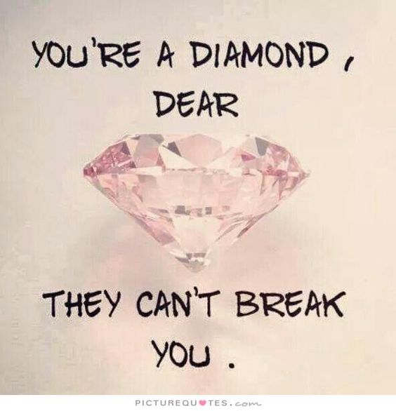 They can't and won't break you, Dear.