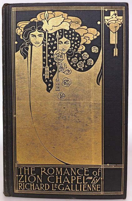 The Romance of Zion Chapel by Richard Le Gallienne, London and New York: John Lane.The Bodley Head, 1898, 1st edition cover design by Will Bradley- Beautiful Antique Books