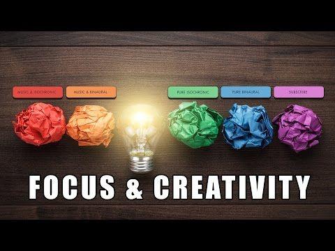 Focus & Creativity - Creative Thinking, Visualisation & Problem Solving - Binaural Beats & Iso Tones - YouTube