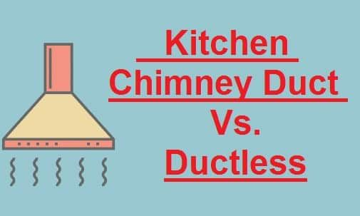Kitchen Chimney Duct Vs Ductless Which Is Best Kitchen Chimney Ductless Duct