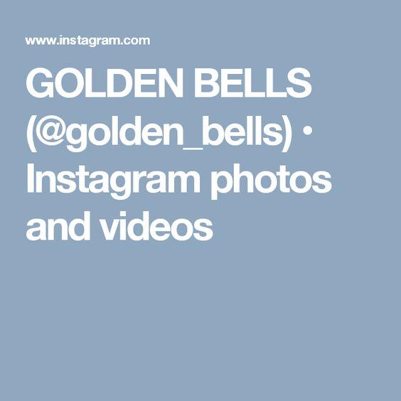 GOLDEN BELLS (@golden_bells) • Instagram photos and videos