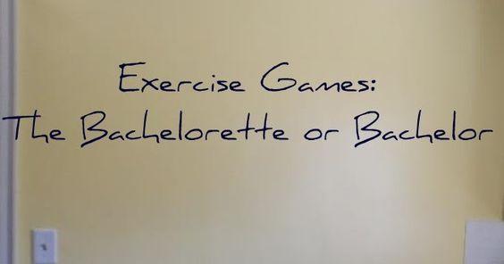 I'm a mom too!: Exercise Game: Bachelorette or Bachelor