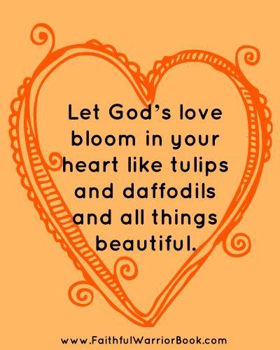 Let God's love BLOOM! #CancerSupport #Quotes #Love #Spring #God #Prayers