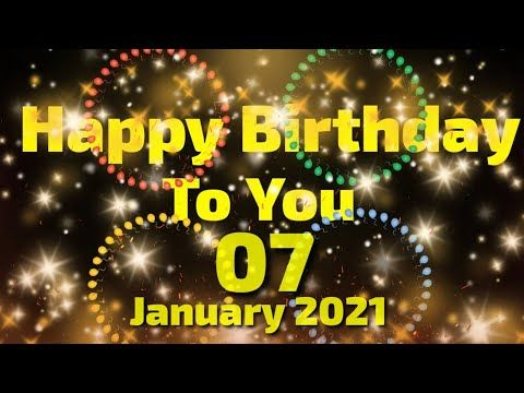 Happy Birthday To You Song 7 January Happy Birthday Song Happy Birthday Fireworks Video Y In 2021 Happy Birthday Song Happy Birthday Fireworks Birthday Fireworks