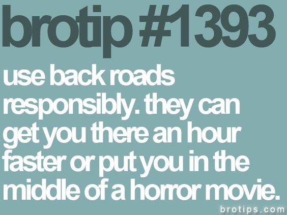 Pretty much describes how I view driving to/from Aiken and Clemson on the back roads when it's dark outside.