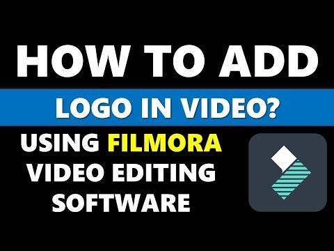 Know Here To Add Logos Or Watermarks Over Video By Using Filmora Video Editing Software Simple And Easy Way To Add Lo Video Editing Software Video Editing Ads