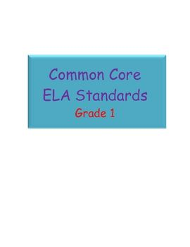 Quick reference to the Common Core Standards in ELA for Grade One. Perfect for plan books!...