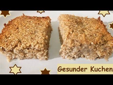 Gesunder Kuchen Ohne Zucker Und Mehl Ganz Schnell Gemacht Youtube In 2020 Kuchen Ohne Zucker Und Mehl Haferflocken Kuchen Gesunde Kuchen