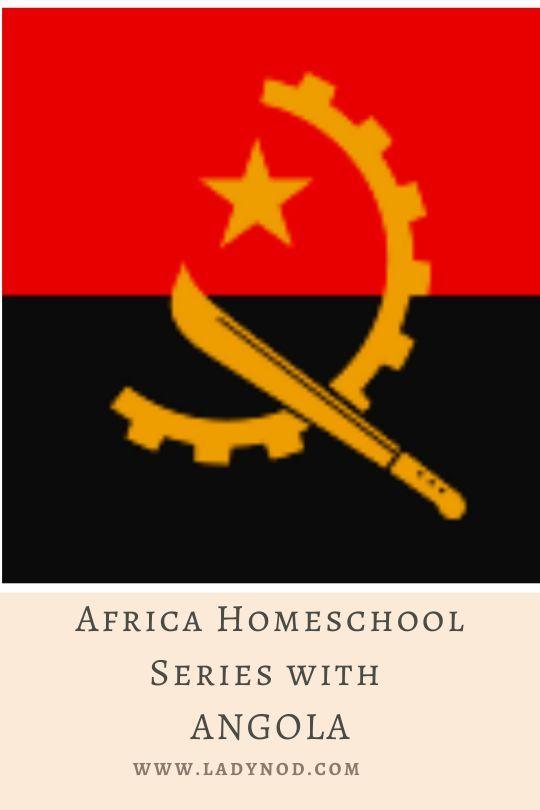Africa Homeschool Series With Angola Ladynod In 2020 Africa Homeschool Angola