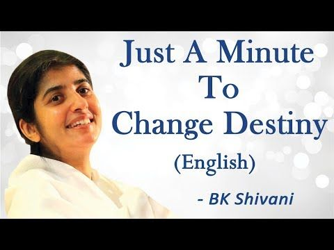 Just A Minute To Change Destiny Part 6 Bk Shivani English Youtube Bk Shivani Quotes Om Shanti Quotes Broken Relationships