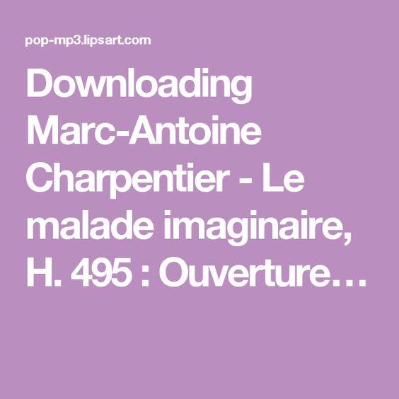 Downloading Marc-Antoine Charpentier - Le malade imaginaire, H. 495 : Ouverture…