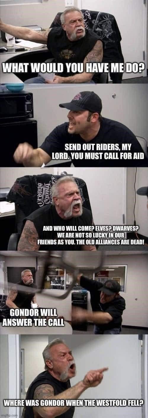 Tolkien Tuesdays 35 Dank And Dumb Lord Of The Rings Memes American Chopper Writing Humor Memes