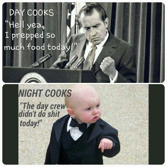 Restaurant Kitchen Jokes day cooks, night cooks, chef life, kitchen life, prep work