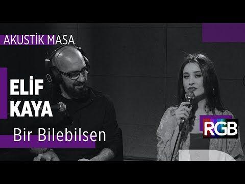 Bir Bilebilsen Elif Kaya Akustikmasa Youtube 2020 Youtube Sarkilar Muzik