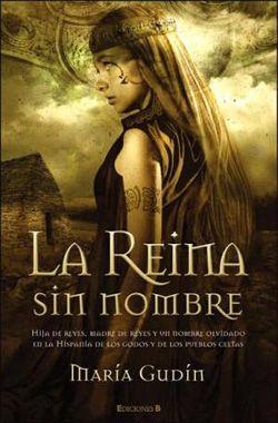 Palabras que hablan de historia   Blog de libros de historia: La reina sin nombre   María Gudín