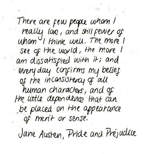 Pride and Prejudice - Jane Austen~~ This should stand as the quote that defines me.