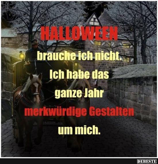 Halloween Brauche Ich Nicht Lustige Bilder Spruche Witze Echt Lustig Halloween Brauche Witzige Spruche Witze