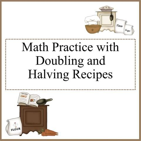 Doubling And Halving Recipes Worksheets Teachers Curriculum Doubling And Halving Kids Cooking Lessons