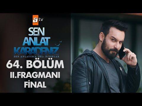 Sen Anlat Karadeniz 64 Bolum 2 Fragmani Final Finaller Youtube Osman