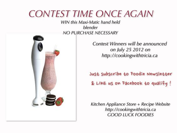 Win a FREE hand-held BLENDER. No purchase necessary! VISIT!!! http://cookingwithtricia.ca/win-win-win/ to find out how