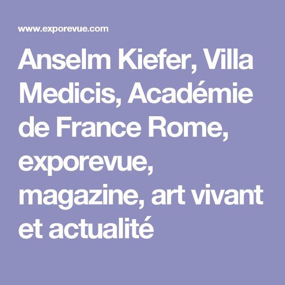 Anselm Kiefer, Villa Medicis, Académie de France Rome, exporevue, magazine, art vivant et actualité