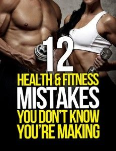 12 Health and Fitness Mistakes You Don't Know You're Making (The Build Healthy Muscle Series) | How To Get A Flat Belly