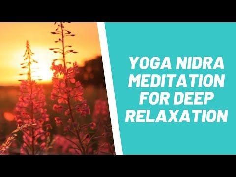 Yoga Nidra Meditation For Deep Relaxation Free Yoga Nidra Mp3 Download Youtube With Images Yoga Nidra Yoga Nidra Meditation Deep Relaxation