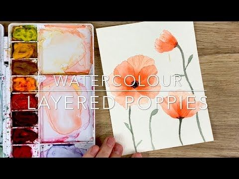 Watercolour Layered Poppies Youtube Watercolor Flowers