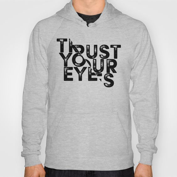 """Trust your Eyes"" Hoody by Schwebewesen • Romina Lutz on Society6."