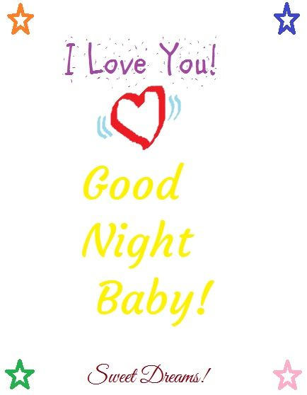 I Love You Baby Good Night Pleasant Dreams I Will See You In Mine Good Night Quotes Goodnight Quotes For Her Good Night I Love You