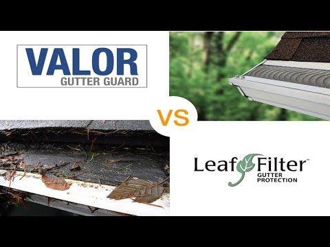 Gutter Guard Comparison Valor Vs Leaf Filter Reviews The Gutter Guard Experts Youtube Gutter Protection Gutter Guard Leaf Filter